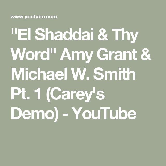 """""""El Shaddai & Thy Word""""  Amy Grant & Michael W. Smith Pt. 1 (Carey's Demo) - YouTube"""
