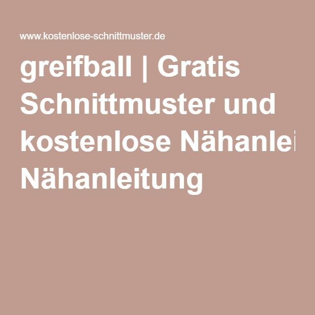 Greifball Gratis Schnittmuster Und Kostenlose Nähanleitung Nähen