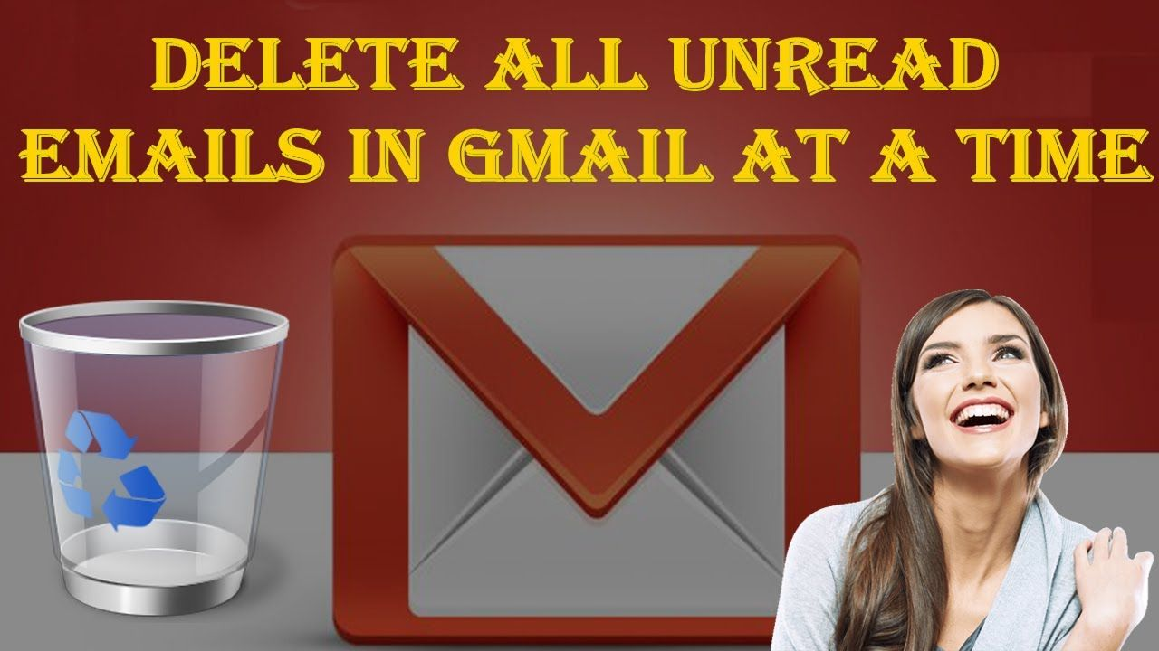 How to delete all unread emails in gmail at a time