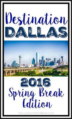 Destination Dallas: Ideas for a Spring Break in Dallas
