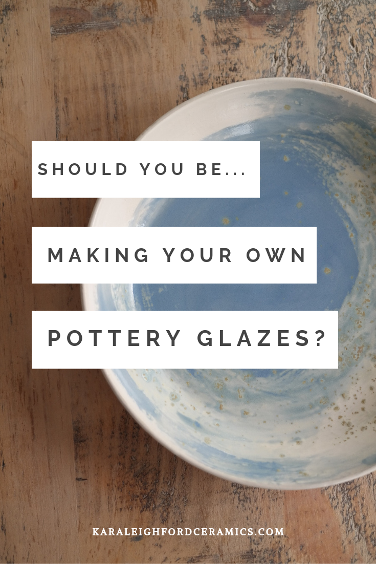 The secrets and lies of creating your own glazes. — Kara Leigh Ford Ceramics