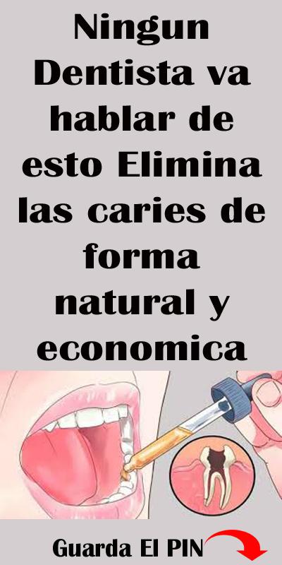 Ningun Dentista Va Hablar De Esto Elimina Las Caries De Forma Natural Y Economica Caries Dentista Dientes Remedio Caries Dentista Consejos Para La Salud