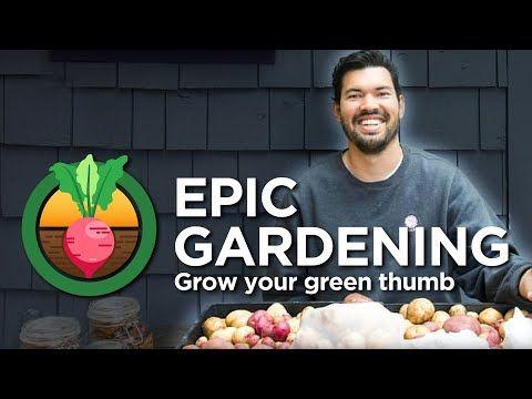 Epic Gardening - YouTube