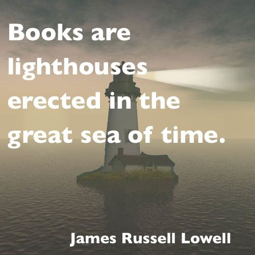 Books are lighthouses.