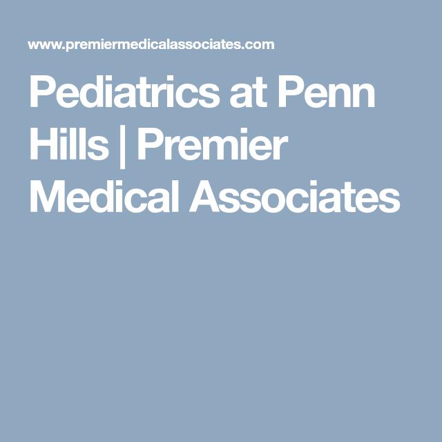 Pediatrics At Penn Hills Premier Medical Associates Pediatrician