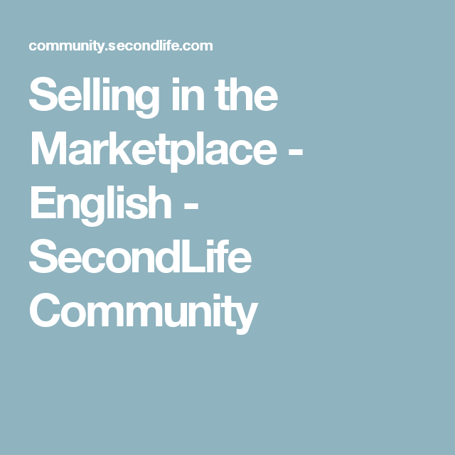 Selling In The Marketplace English Secondlife Community