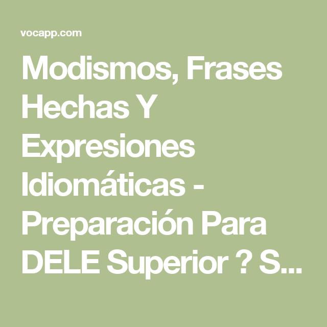 Modismos, Frases Hechas Y Expresiones Idiomáticas - Preparación Para DELE Superior → Start Learning / Download MP3 Flashcards