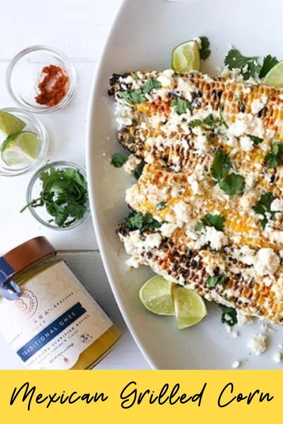 Learn how to make this crunchy and flavorful Mexican grilled corn. Easy recipe made with Ahara Traditional Ghee. #healthy #organic #betterthanbutter #nutritious #eatrealfood #easyrecipe #organicghee #ayurveda #iloveghee