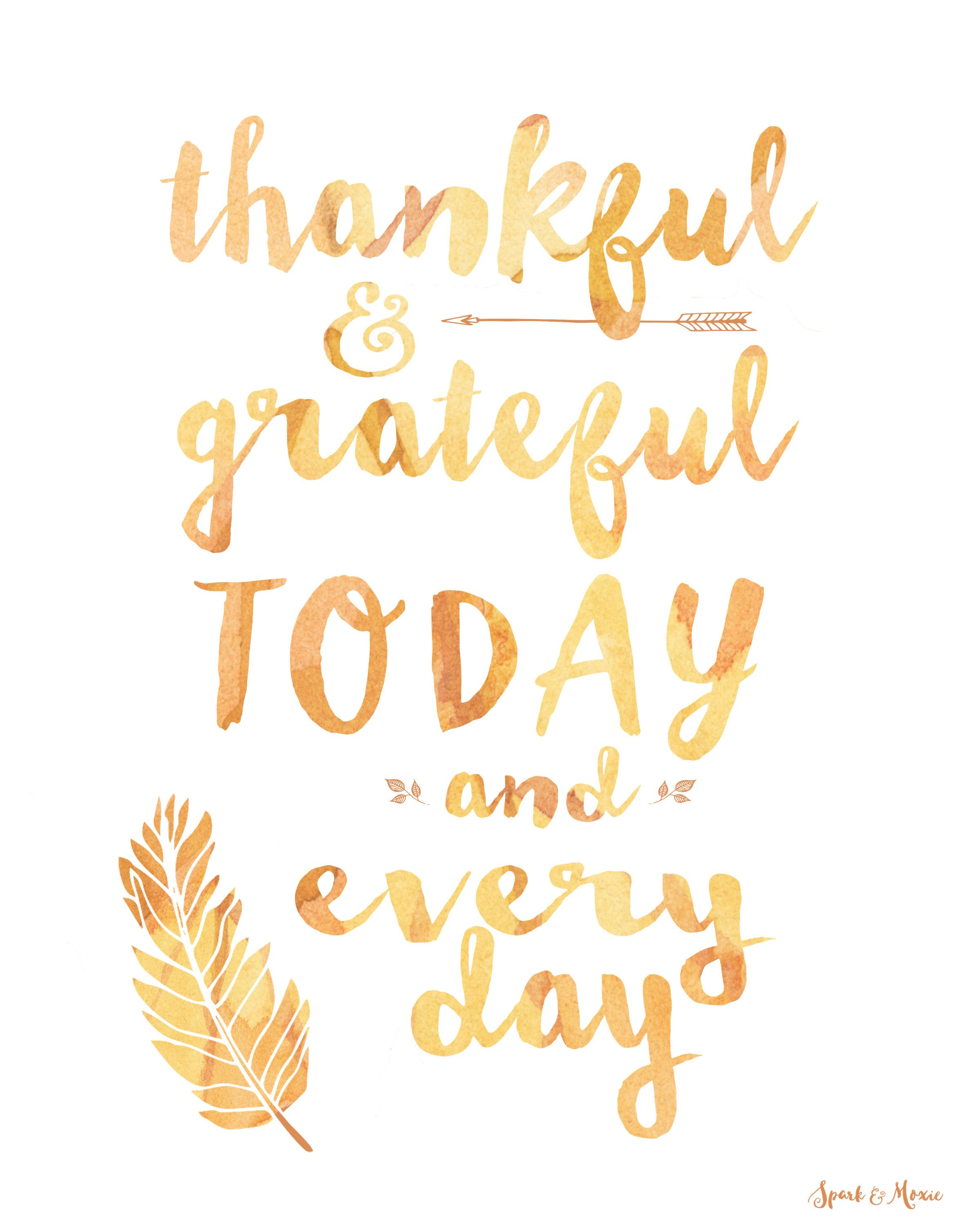 U201cThankful U0026 Grateful Today And Every Day.u201d #Thanksgiving #quote Art  #freebieu2026