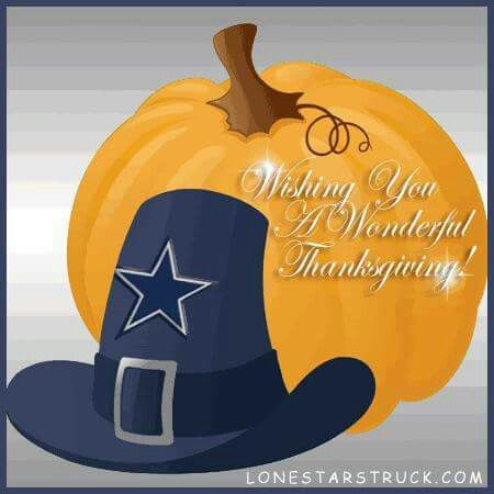 Happy Thanksgiving And Blessings My Cowboys Family With Images