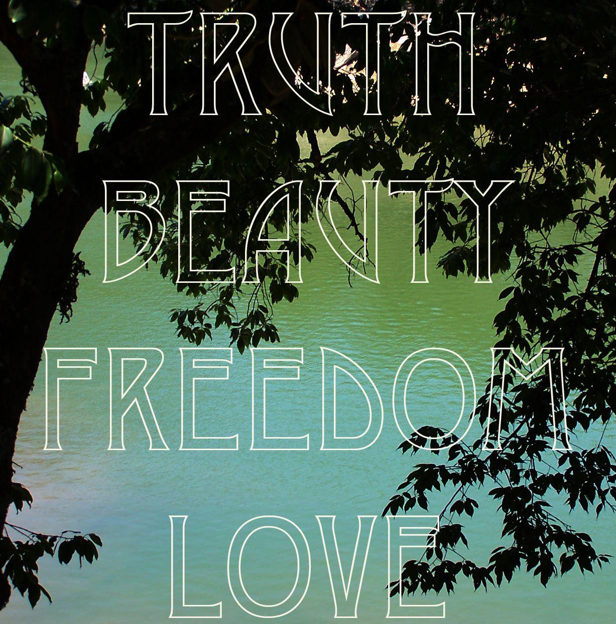 truth beauty freedom love Bohemian Revolution