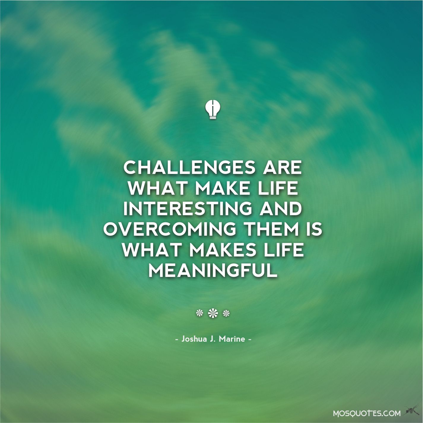 Quotes About Challenges Life Inspirational Quotes Challenges Are What Make Life