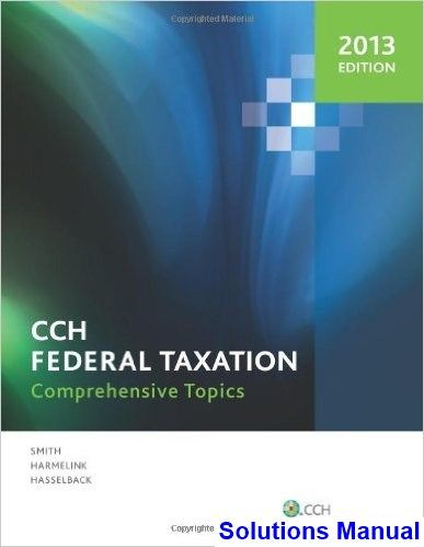 solutions manual for cch federal taxation comprehensive topics 2013 rh pinterest com cch federal taxation comprehensive topics 2016 solution manual cch federal taxation comprehensive topics 2018 solution manual