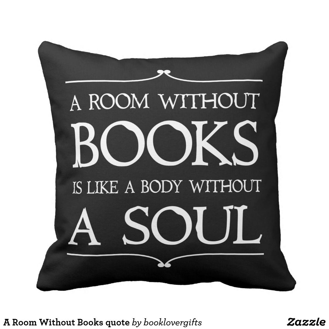 A Room Without Books Quote Throw Pillow Zazzle Com Book Pillow