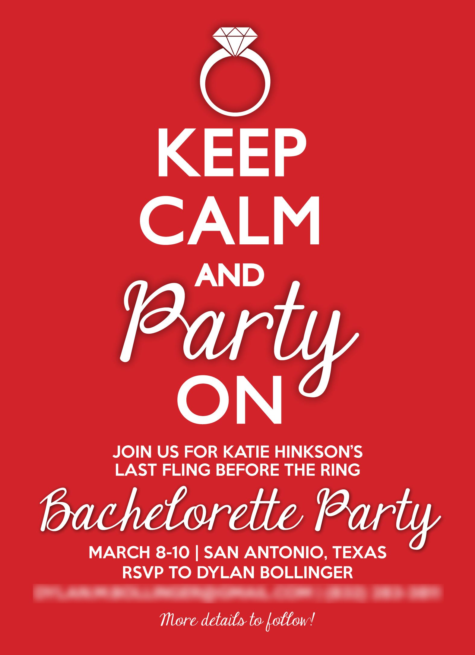 Keep Calm Bachelorette Invite but I will change it to Throw Back ...