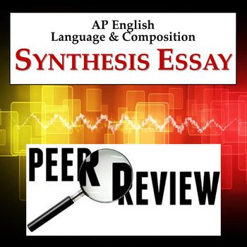 Synthesis Essay Peer Review Activity Ap Language Composition