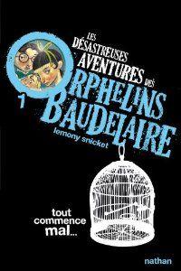 Cm Lecture Les Desastreuses Aventures Des Orphelins Baudelaire Lemony Snicket Laclassebleue Download
