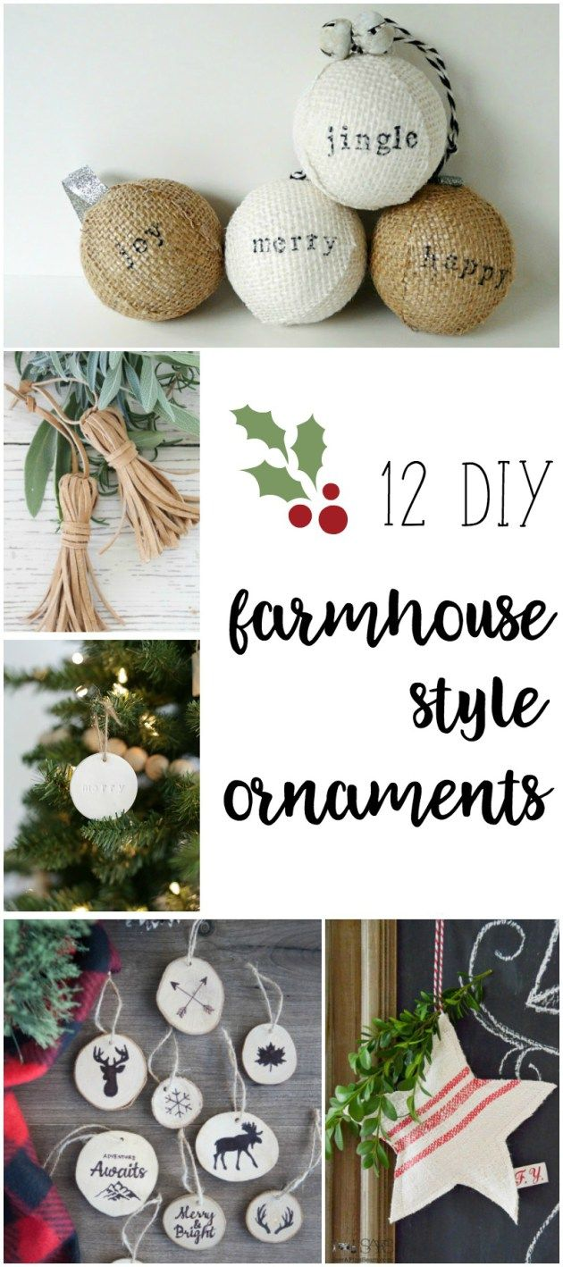 here are some beautiful farmhouse style diy christmas ornaments and decorations i love them go take a look