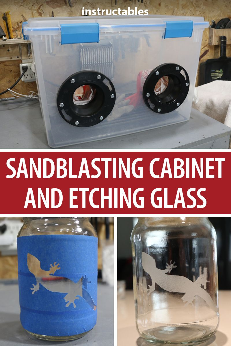 DIY Sandblasting Cabinet and Etching Glass #homemadetools