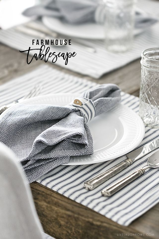 Beautiful Farmhouse Inspired Tablescape Using Linens With Blue Ticking Stripes Simple Yet Elegan Farmhouse Table Setting Vintage Dining Table Home Decor Tips