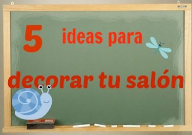 5 ideas para decorar tu sal n de clases recursos para - Ideas para decorar mi salon ...