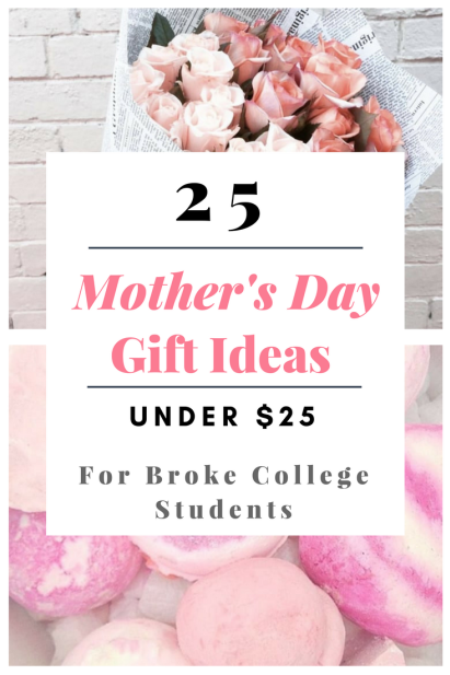 25 Mothers Day Gift Ideas Under For Broke College Students