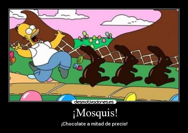 carteles mosquis chocolate mitad precio pais chocolate desmotivaciones
