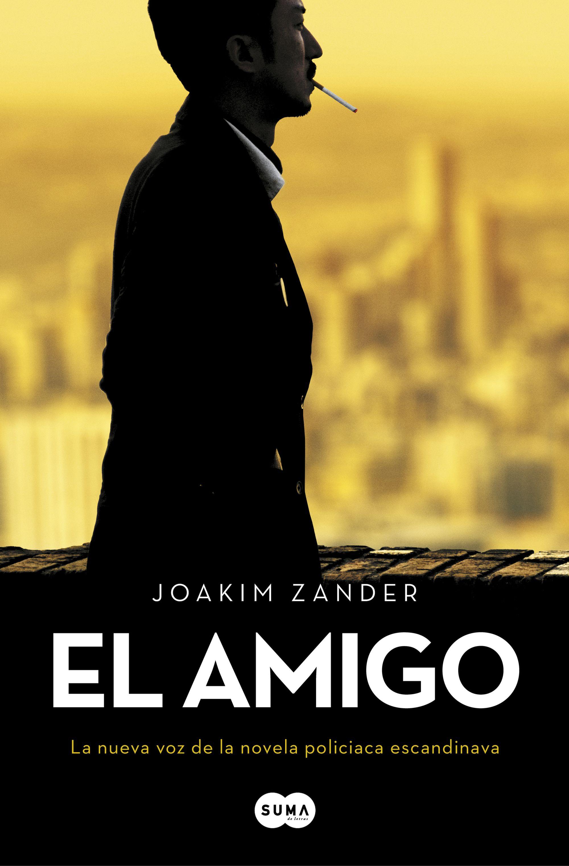 Suma Joakim Zander El Amigo Libros De Terror Libros De Suspenso Libros De Stephen King