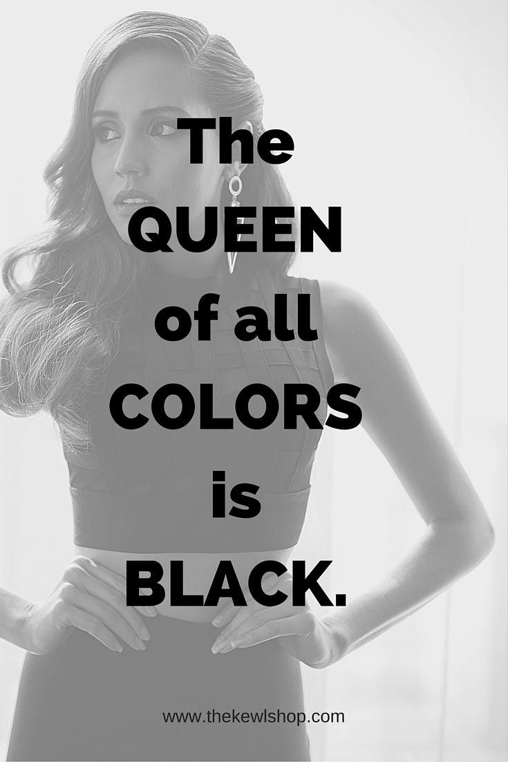 The Queen Of All Colors Is Black Thekewlshop Fashion Quotes Top Fashion Quotes Black Color Quotes [ 1102 x 735 Pixel ]
