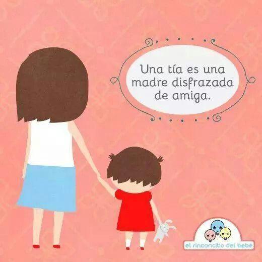Una Tia Es Una Madre Disfrazada De Amiga Love My Family Quotes For Kids Cute Memes