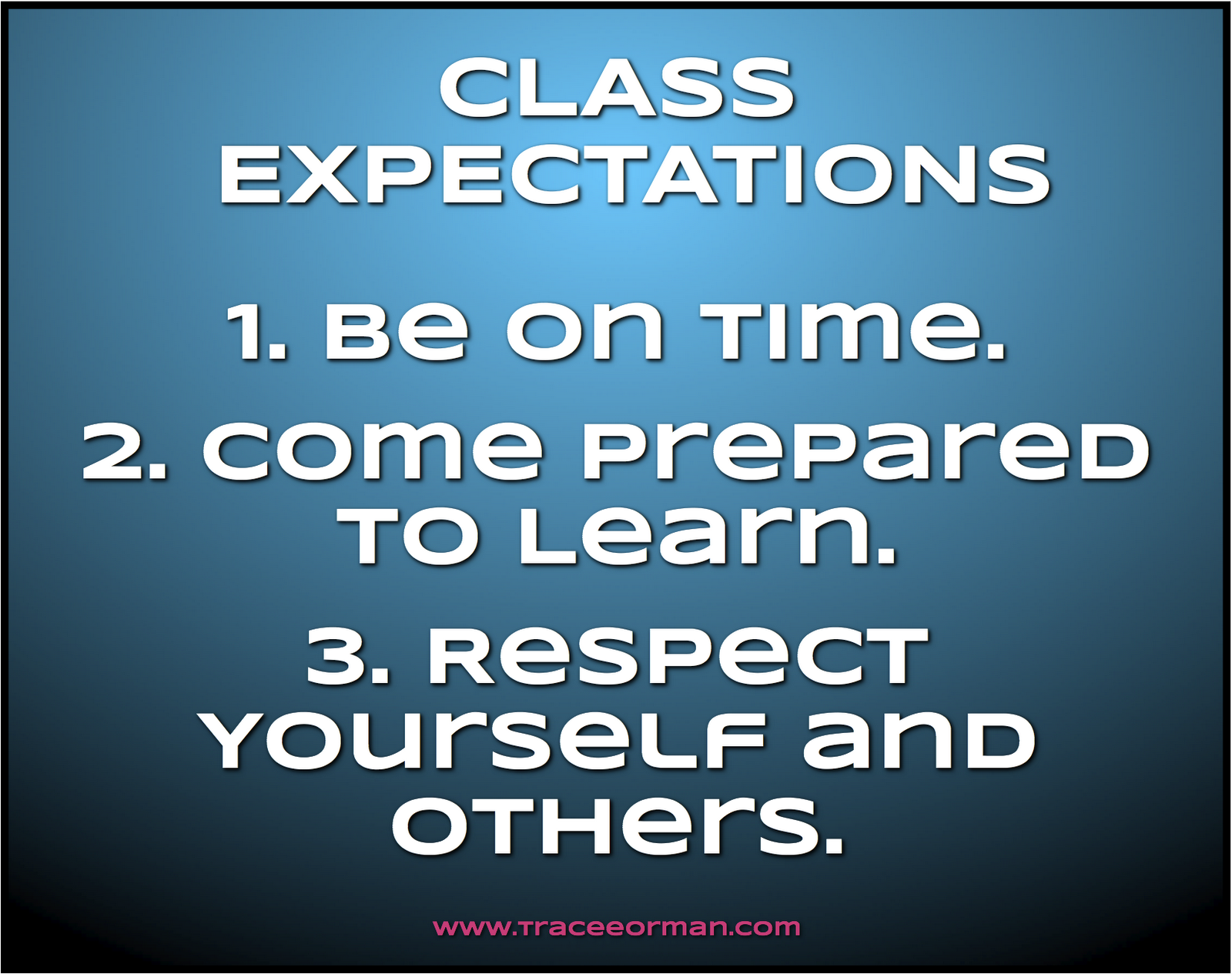 Modular Classroom Quotes ~ Class rules and or expectations be on time come