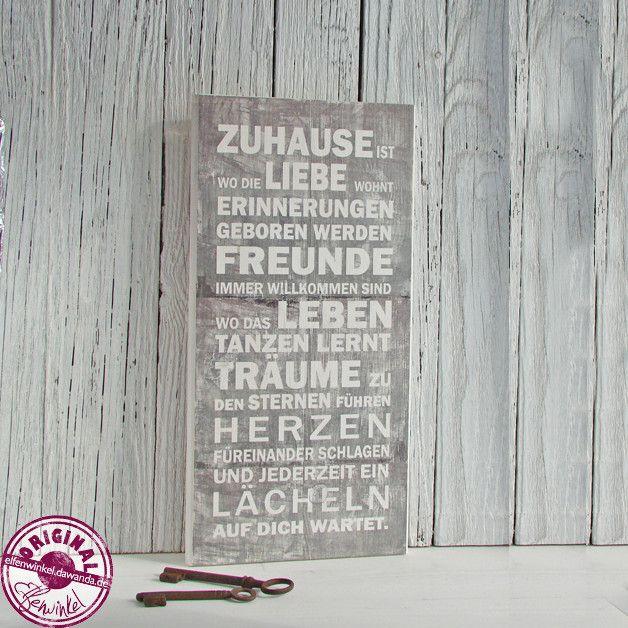 Schönes Schild in grau aus Holz mit folgendem wunderbaren Spruch:  Zuhause ist wo die Liebe wohnt Erinnerungen geboren werden Freunde immer willkommen sind wo das Leben tanzen lernt Träume in...