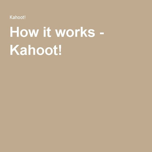 How it works - Kahoot!