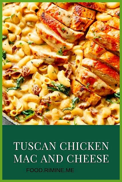 Tuscan Chicken Mac And Cheese Dinner Recipes Easy Dinner Recipes For Family Dinner Recipes Vegan Di