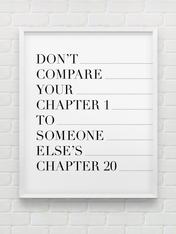Dont Compare Your Chapter 1 To Motivational Inspirational Print Black And White Home Decor Instant Download