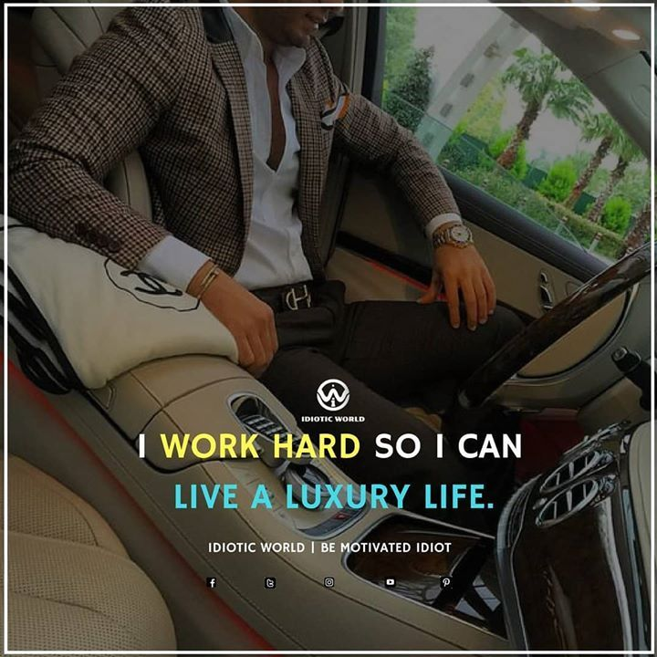 Work Hard for Luxury Life For