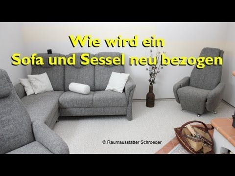 sofa und sessel neu beziehen polstern couch reupholstery time lapse decor ideas. Black Bedroom Furniture Sets. Home Design Ideas
