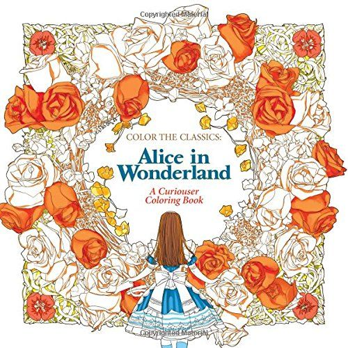 color the classics alice in wonderland a curiouser coloring book by jae eun