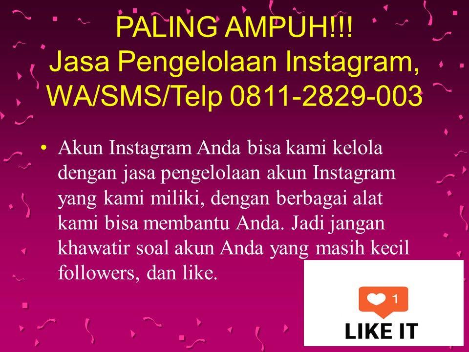 Paling Ampuh Jasa Pengelolaan Instagram Wa Sms Telp 0811 2829 003 Jasa Pengelolaan Instagram Merupakan Jasa Yang Membantu Mengelola Instagram Anda Instagram
