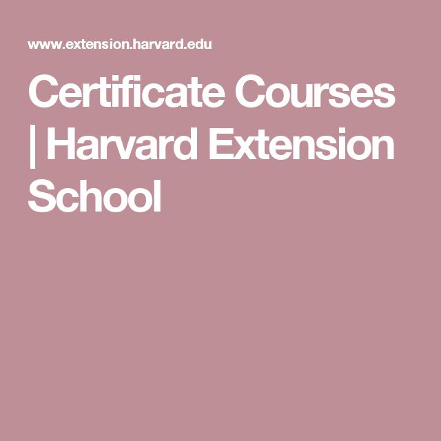 Certificate Courses Harvard Extension School Grad School