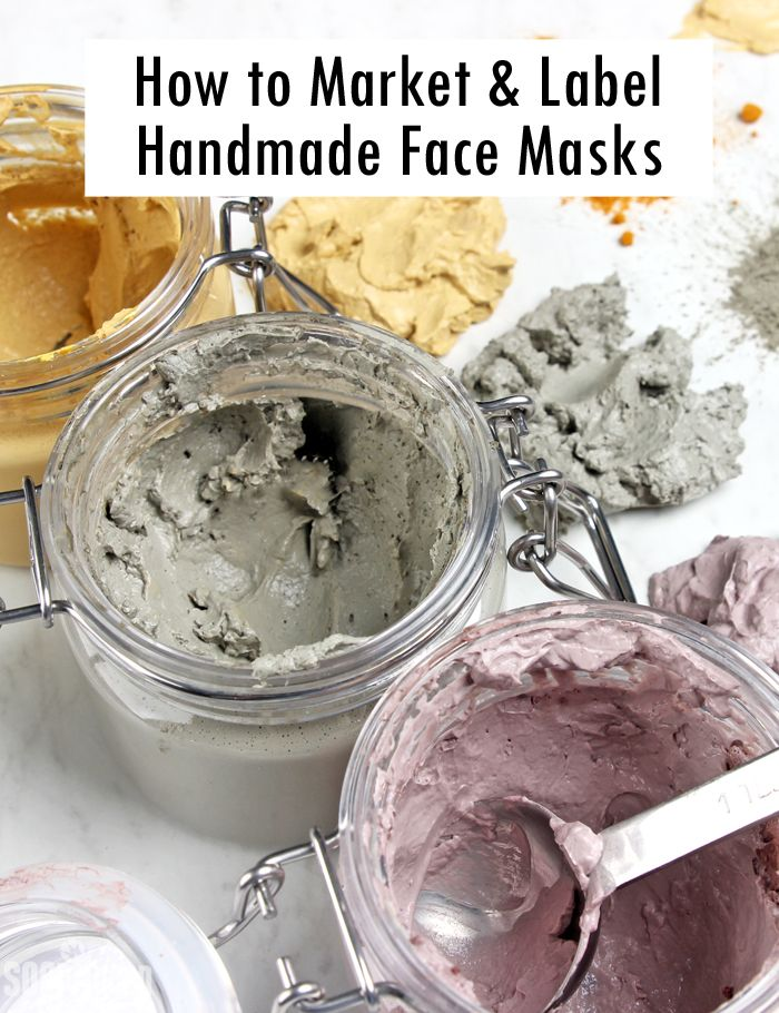How To Market And Label Handmade Face Masks Homemade Face Mask Recipes Clay Mask Recipe Homemade Face