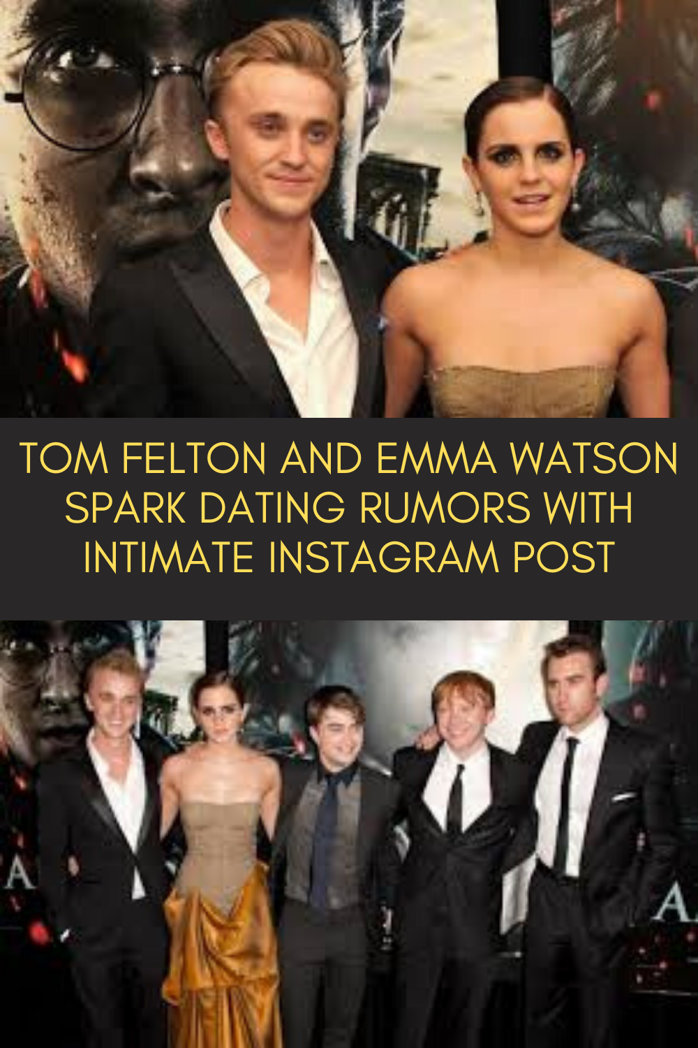 TOM FELTON AND EMMA WATSON SPARK DATING RUMORS WITH