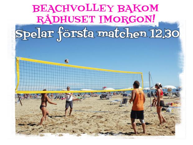 Beachvolley Bakom Radhuset imorgon!