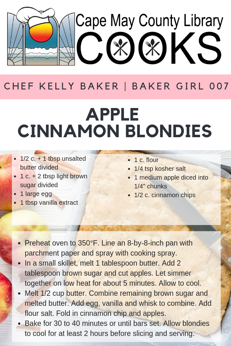 A fall treat that will have you coming back for more. These fantastic blondies can be made to taste. Want nuts? Throw in a handful of pecans. Want more spices? Try it with a sprinkle of nutmeg. There is nothing apple cinnamon blondies can't do! #CMCLCooks #CapeMayCountyLibrary #libraryprogram #Kelly09172019 #BakerGirl007 #Blondies #applecinnamonblondies #Dessert #falldesserts