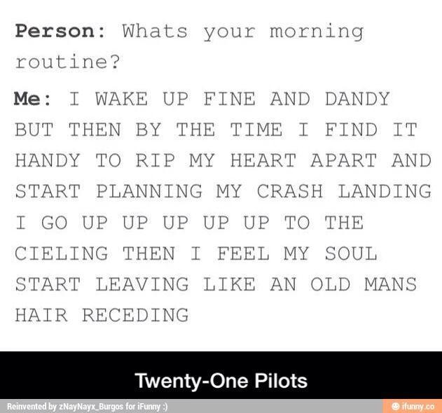 I Wake Up Fine And Dandy Twenty One Pilots Josh Dun Tyler