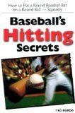 Baseball's Hitting Secrets (Sports resources) - http://www.learnhitting.com/baseball-books/baseballs-hitting-secrets-sports-resources/