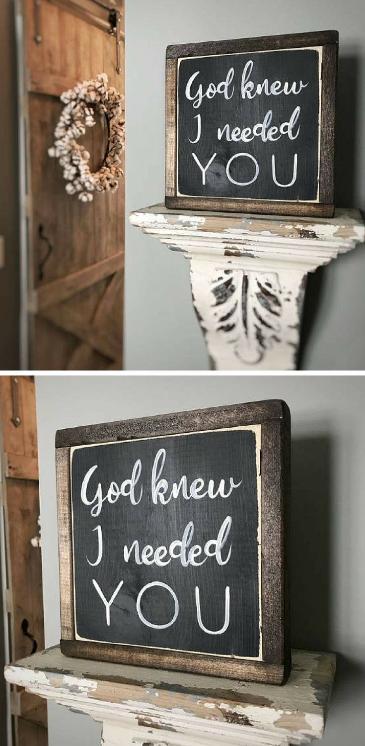 God Knew I Needed You Wood Signs Farmhouse Decor Wedding Gift Love Sign Rustic Sign Farmhouse Style B Rustic Signs Farmhouse Decor Wood Signs