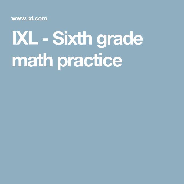 Ixl Sixth Grade Math Practice Mathpracticeonline Online Math