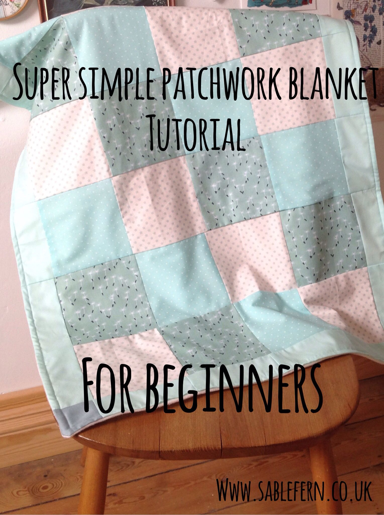 http://www.sablefern.co.uk/home/patchwork-blanket-sewing-tutorial ... : patchwork quilts for beginners - Adamdwight.com