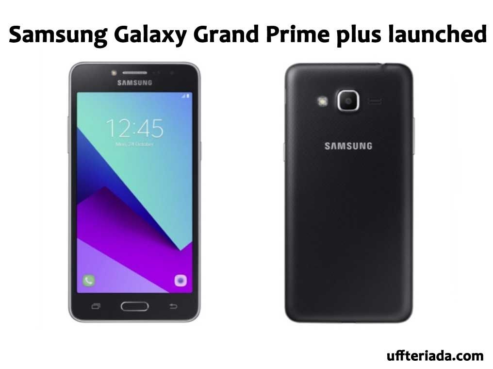 Samsung Galaxy Grand Prime Plus Launched Galaxy Samsung Galaxy Galaxy Grand Prime